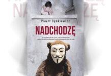 Okładka książki Nadchodzę - Paweł Rynkiewicz