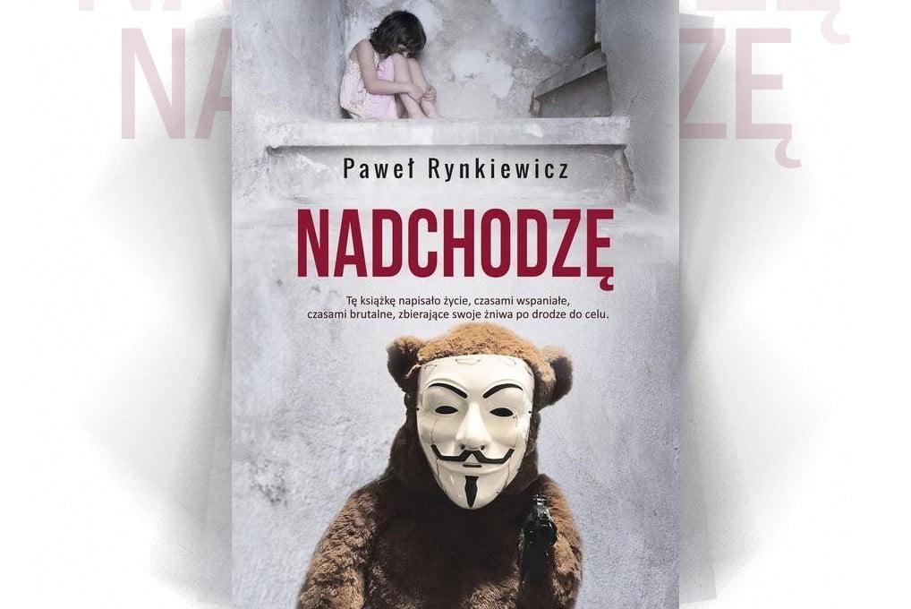 Nadchodzę Paweł Rynkiewicz - debiut literacki