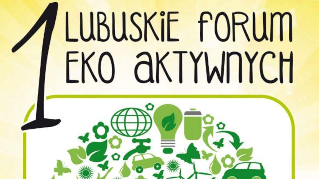 1. Lubuskie Forum Młodych Eko-aktywnych