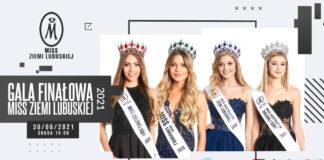 Gala Finałowa Miss Ziemi Lubuskiej 2021