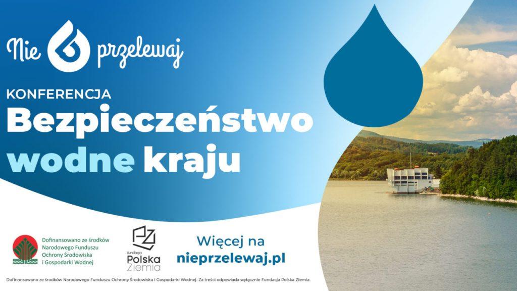 """""""Bezpieczeństwo wodne kraju"""" - Konferencja prasowa o zabezpieczeniu wodnym Polski"""